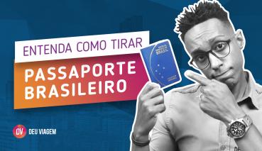 Passaporte brasileiro, entenda como tirar