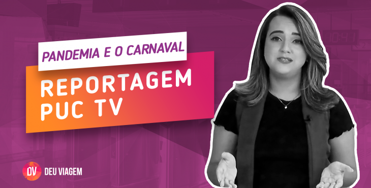 Carnaval , Pandemia e Viagem.Reportagem PUC TV