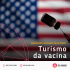 Turismo da Vacina